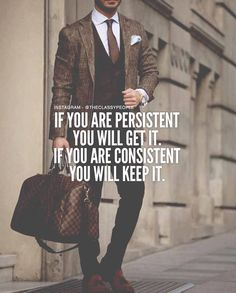if you are persistent you will get it. if you are consistent, you will keep it. career & success in life. Motivational Thoughts, Uplifting Quotes, Motivational Quotes, Inspirational Quotes, Writing Quotes, Words Quotes, Life Quotes, Qoutes, Sayings