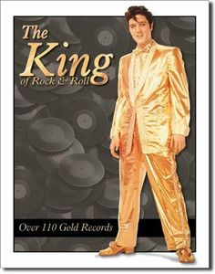 Elvis Presley The King of Rock and Roll Gold Suit Retro Vintage Tin Sign by Poster Revolution. $8.99. measures 12.50 by 16.00 inches. enameled paint is attractive and very durable. professional quality metal / tin sign. ships quickly and safely in a protective envelope. tin signs are new and may have a vintage or distressed appearance. Elvis Presley The King of Rock and Roll Gold Suit Retro Vintage Tin Sign. Save 64% Off!