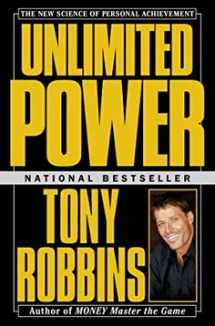 Unlimited Power : The New Science Of Personal Achievement Highly Effective People, Tony Robbins Books, Mind Over Body, Effective Communication Skills, Personal Achievements, Business And Economics, Happiness, Book Categories, Self Confidence