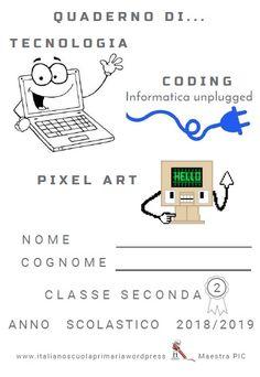 Classe seconda - Tecnologia Coding Pixel art Pixel Art, Coding For Kids, Science, Problem Solving, Education, Google, Robot, Smile, Teachers