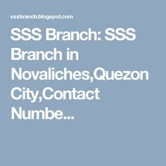 SSS Branch: SSS Branch in Novaliches,Quezon City,Contact Numbe...