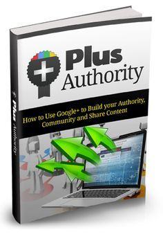 Plus Authority -   Discover How To Harness The Power of Google+ To Build Your Authority, Community And Share Content! If You're Not Using Google+ Then You're Missing Out On A Whole Lot of Free Traffic!