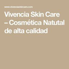 Vivencia Skin Care – Cosmética Natutal de alta calidad