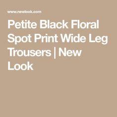Petite Black Floral Spot Print Wide Leg Trousers   New Look