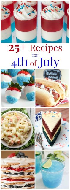 25+ Fourth of July Recipes - mains, sides, cocktails, and plenty of red, white and blue desserts for you July 4th celebration! | http://cupcakesandkalechips.com