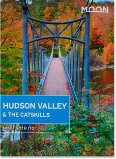 MOON Hudson Valley and the Catskills - Fourth Edition