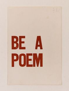 be a poem