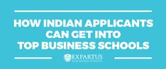 How Indian Applicants Can Get Into Top Business Schools