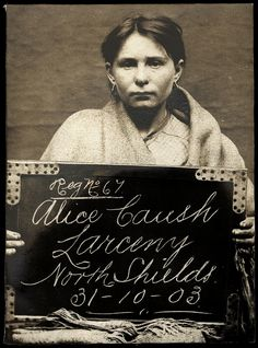 Alice Caush Arrested for: Larceny Arrested at: North Shields Police Station Arrested on: 31st October 1903