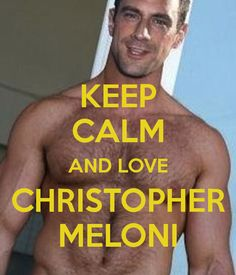 KEEP CALM AND LOVE CHRISTOPHER MELONI