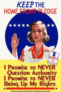 WWII Posters: Keep The Home Front Pledge: I Promise to Never Question Authority; I Promise to Never Bring Up My Rights! (Woman with right hand raised in oath taking) Don't Ask Questions. Funny Vintage Ads, Vintage Humor, Vintage Advertisements, Funny Headlines, Propaganda Art, Protest Art, Dumb People, We Can Do It, Party Poster