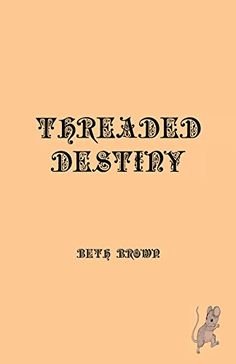 Threaded Destiny by Beth Brown. Meet Ellis, Hen, Starling, Jules, Tori, and Daisy as they unfold the mystery of the disappearance of the Bells. Sci Fi Novels, Starling, Coming Of Age, Destiny, Mystery, Daisy, Meet, Reading, Brown