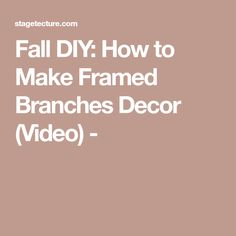 Fall DIY: How to Make Framed Branches Decor (Video) -