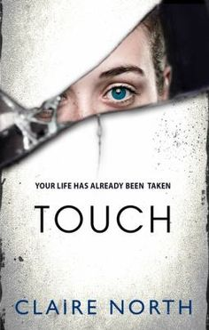 """Touch -- Claire North -- """"He tried to take my life. Instead I took his. It was a long time ago. I remember it was dark, and I didn't see my killer until it was too late. As I died, my hand touched his. That's when the first switch took place. Suddenly, I was looking through the eyes of my killer, and I was watching myself die. Now switching is easy. I can jump from body to body, have any life, be anyone. Some people touch lives. Others take them. I do both"""""""