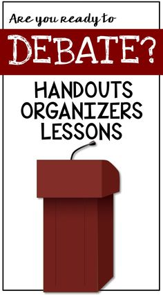 Lessons, organizers and handouts for teaching your students how to debate.  Find them in Room 213.