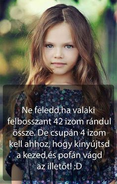 Ha valaki felidegel.... Best Frends, Everything Funny, Weird Pictures, Jokes Quotes, Words Of Encouragement, Funny Cute, Quotations, Funny Jokes, Motivational Quotes