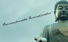 """""""Vrede komt van binnenin. Zoek het niet buitenuit"""". Boeddha. www.rustpunt.be"""