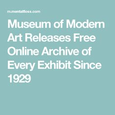 Museum of Modern Art Releases Free Online Archive of Every Exhibit Since 1929