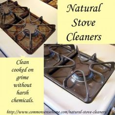 Best Natural Homemade DIY Cleaners and Recipes - Natural Stove Cleaners  - All Purposed Home Care and Cleaning with Vinegar, Essential Oils and Other Natural Ingredients For Cleaning Bathroom, Kitchen, Floors, Laundry, Furniture and More http://diyjoy.com/best-homemade-cleaners-recipes