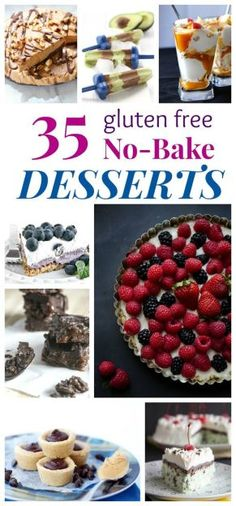 35 Gluten Free No Bake Dessert Recipes - cakes, pies, cookies, bars, popsicles, ice cream, and more, and you don't even have to turn on your oven! |