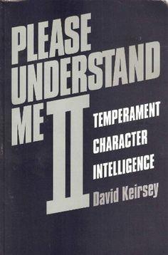 Please Understand Me II: Temperament, Character, Intelligence by David Keirsey, http://www.amazon.com/dp/1885705026/ref=cm_sw_r_pi_dp_kOgZqb0GFFR4V