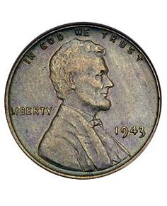 Most Valuable Lucky Penny.  This coin sold in 2010 for a cool 1.7 million dollars, it is the only known example of a 1943-dated Lincoln cent incorrectly struck in a copper alloy at the Denver Mint.