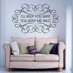 I'll Keep You Safe You Keep Me Wild - Wall Decal - $14.00