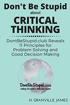 51 best receipts formulae etc images on pinterest book books critical thinking dontbestupidub reveals 11 principles for problem solving and good decision making fandeluxe Gallery