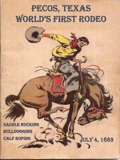 "Pecos, Texas...""World's First Rodeo""."
