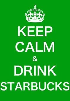 keep calm and drink starbucks(: