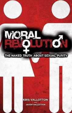 Moral Revolution by Kris Vallotton and Jason Vallotton