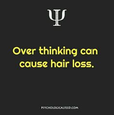Thank god i have really really thick hair. Otherwise i'd go bald at I'm like over thinking Psychology Major, Psychology Quotes, True Facts, Weird Facts, Fascinating Facts, Words Quotes, Life Quotes, Sayings, Physiological Facts