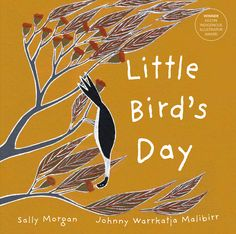 Booktopia has Little Bird's Day by Sally Morgan. Buy a discounted Hardcover of Little Bird's Day online from Australia's leading online bookstore. Aboriginal Children, Aboriginal Artists, Books Australia, Frequent Flyer Program, Australian Authors, Family Foundations, Children's Picture Books, Book Week, Little Birds