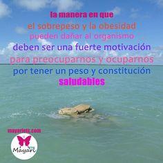 Hay que preocuparnos, pero sobretodo ocuparnos por tener un peso y constitución saludables. Te espero en mayarietc.com