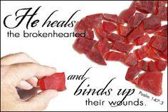 Scripture for the brokenhearted. Breakup verse. God heals heartache. Psalm 147:3