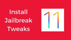 How to Install Jailbreak Tweaks on iOS 11 – iOS 11.1.2