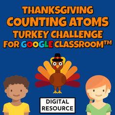 Thanksgiving turkey-themed counting atoms digital interactive Google Slides game for Google Classroom, Distance Learning.The students go to the first slide and use the present mode. Problems are solved by clicking on the total number of atoms in the given formula. A correct answer gives the next pro... Slide Games, Thanksgiving Turkey, Google Classroom, Counting, Distance, Periodic Table, Students, Atoms, Learning