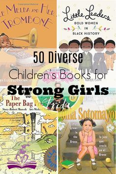 50 Diverse Children's Books for Strong Girls show mighty girl protagonists accomplishing goals, exploring, educating others, and breaking stereotypes.