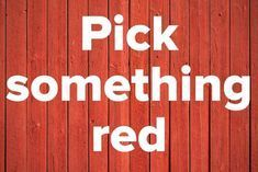 Pick something red