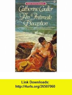 An Intimate Deception (9780451122360) Catherine Coulter , ISBN-10: 0451122364  , ISBN-13: 978-0451122360 ,  , tutorials , pdf , ebook , torrent , downloads , rapidshare , filesonic , hotfile , megaupload , fileserve
