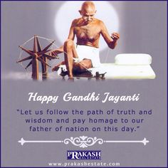 #HappyGandhijayanti Let us all follow the path of truth and wisdom and pay homage to our father of nation on this day.