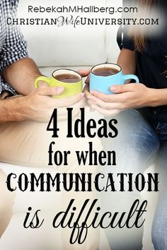 4 ideas for when communication is difficult in marriage: