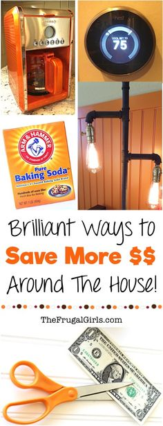 Brilliant Ways to Save More Money Around the House! ~ from TheFrugalGirls.com ~ check out these simple money saving tips and frugal hacks to save BIG!