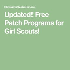 Updated!! Free Patch Programs for Girl Scouts!