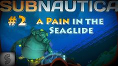 Subnautica  Let's play guide --- #2 --- A Pain in the Seaglide...!