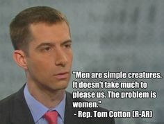 Arkansas GOP Rep. in college column: Women are 'the problem' in divorce - SERIOUSLY?! Oh, Mr. Cotton, you're from MY state! I just cannot wait to vote for your opponent.