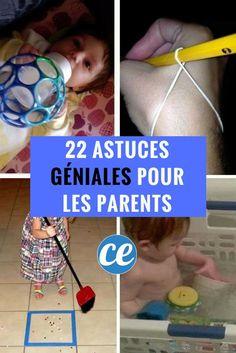 22 Astuces Qui Changent la Vie Et Que Chaque Parent Devrait Connaître.