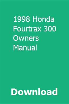 740 best owners manual images on pinterest messages positive download 1998 honda fourtrax 300 owners manual pdf 1998 honda fourtrax 300 owners manual download fandeluxe Choice Image