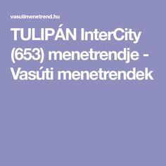 TULIPÁN InterCity (653) menetrendje - Vasúti menetrendek