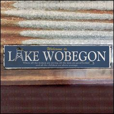 Large Lake Wobegon Handcrafted Rustic Wood Sign  by AlpineGraphics
